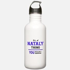 It's NATALY thing, you Water Bottle