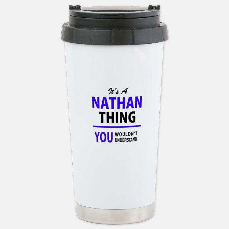 It's NATHAN thing, you Travel Mug
