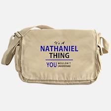 It's NATHANIEL thing, you wouldn't u Messenger Bag