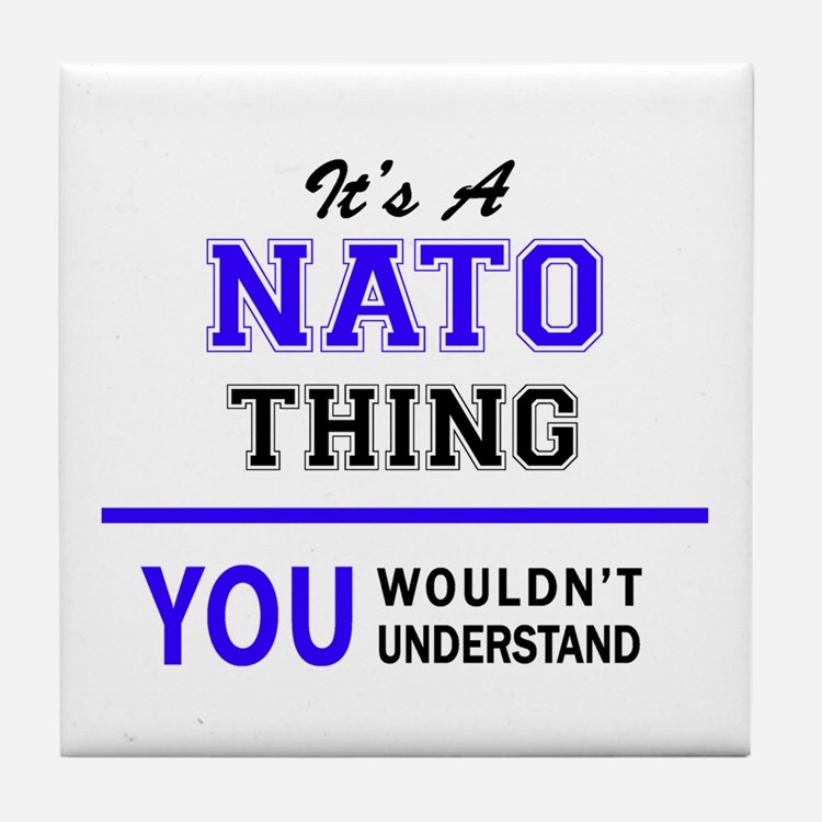 It's NATO thing, you wouldn't underst Tile Coaster