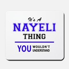 It's NAYELI thing, you wouldn't understa Mousepad