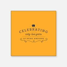 Celebrating Sixty-Two Years Sticker