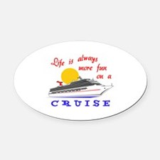 More Fun On A Crusie Oval Car Magnet