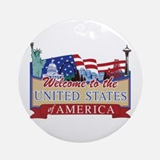 Welcome to the United States of Ame Round Ornament