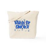 Wishin' For Snow Tote Bag