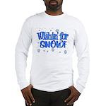 Wishin' For Snow Long Sleeve T-Shirt