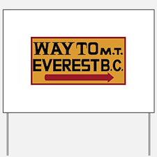 Way to Mt. Everest B. C., Nepal Yard Sign