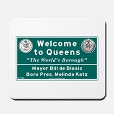 Welcome to Queens, NYC Mousepad
