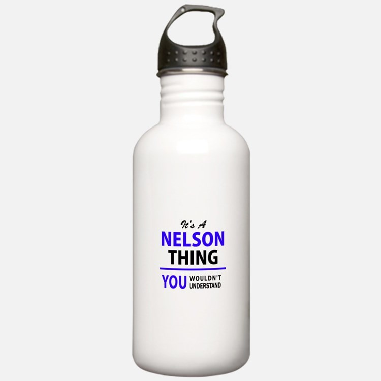 It's NELSON thing, you Water Bottle