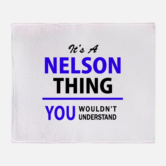 It's NELSON thing, you wouldn't unde Throw Blanket