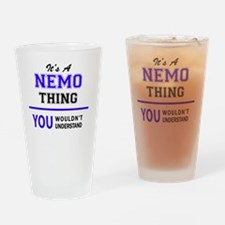 It's NEMO thing, you wouldn't under Drinking Glass