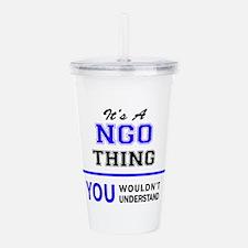 It's NGO thing, you wo Acrylic Double-wall Tumbler