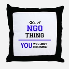 It's NGO thing, you wouldn't understa Throw Pillow