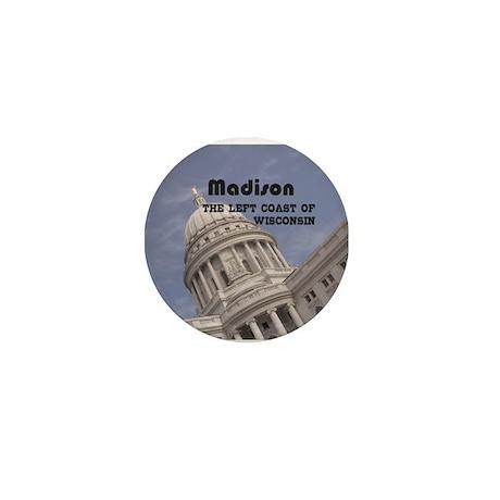 Madison, the left coast of Wisconsin Mini Button (