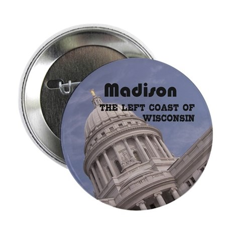 """Madison, the left coast of Wisconsin 2.25"""" Button"""