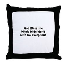 God Bless the Whole Wide Worl Throw Pillow