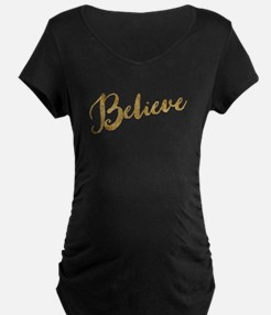 Gold Look Believe Maternity T-Shirt