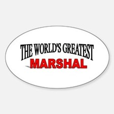 """""""The World's Greatest Marshal"""" Oval Decal"""