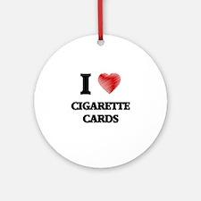 I Love Cigarette Cards Round Ornament