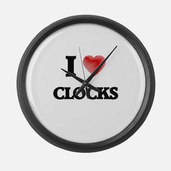 I Love Clocks Large Wall Clock