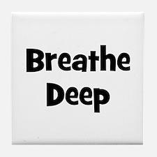 Breathe Deep Tile Coaster