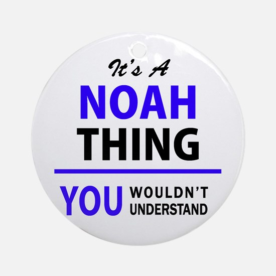 It's NOAH thing, you wouldn't under Round Ornament