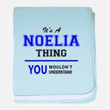 It's NOELIA thing, you wouldn't under baby blanket