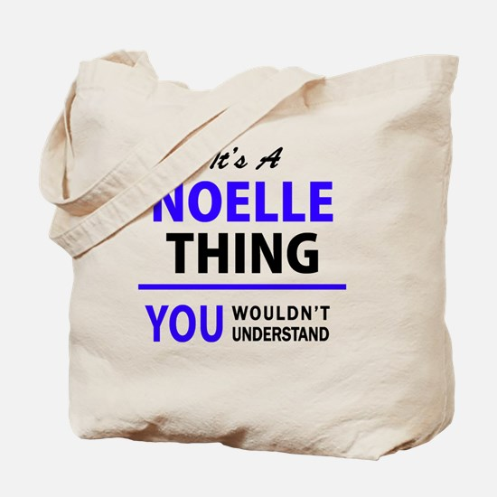 It's NOELLE thing, you wouldn't understan Tote Bag