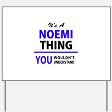 It's NOEMI thing, you wouldn't understan Yard Sign