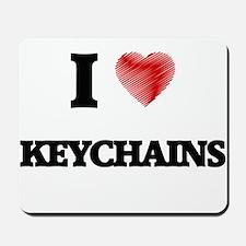I Love Keychains Mousepad
