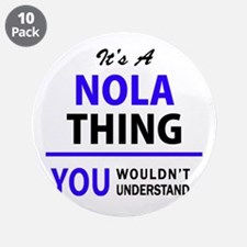 """It's NOLA thing, you wouldn' 3.5"""" Button (10 pack)"""
