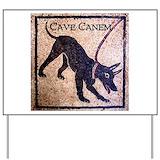 Cave canem Yard Signs