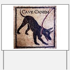 """Cave Canem"" Yard Sign"