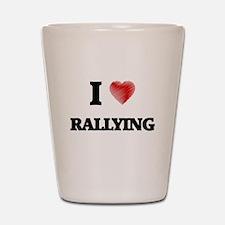 I Love Rallying Shot Glass