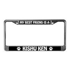 My Best Friend Is A Kishu Ken License Plate Frame