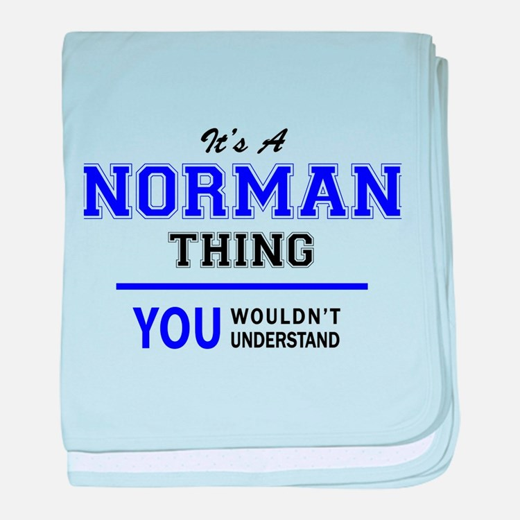 It's NORMAN thing, you wouldn't under baby blanket