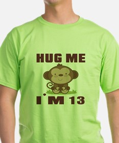 Hug Me I Am 13 T-Shirt