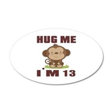 Hug Me I Am 13 Wall Decal