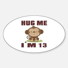 Hug Me I Am 13 Sticker (Oval)