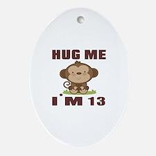 Hug Me I Am 13 Oval Ornament