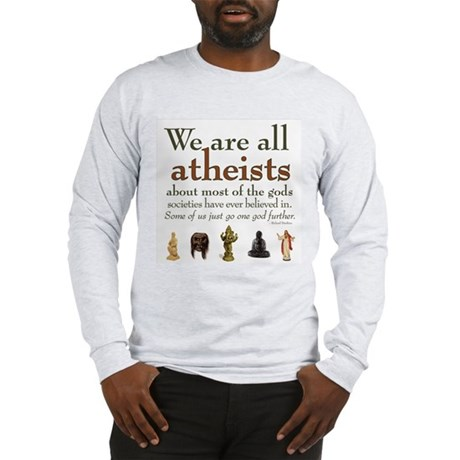We're All Atheists Long Sleeve T-Shirt