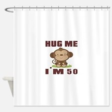 Hug Me I Am 50 Shower Curtain