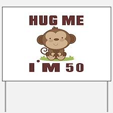 Hug Me I Am 50 Yard Sign