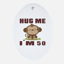 Hug Me I Am 50 Oval Ornament