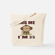 Hug Me I Am 35 Tote Bag