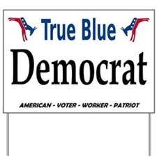 True Blue Dem Yard Sign