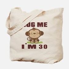 Hug Me I Am 30 Tote Bag