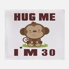 Hug Me I Am 30 Throw Blanket