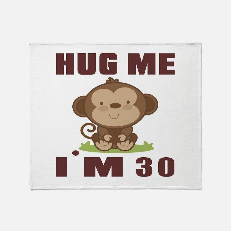 Hug Me I Am 30 Throw Blanket