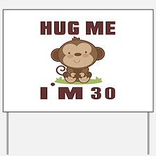 Hug Me I Am 30 Yard Sign